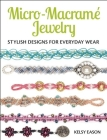 Micro-Macrame Jewelry: Stylish Designs for Everyday Wear Cover Image