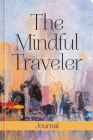 The Mindful Traveler Journal Cover Image