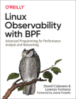 Linux Observability with Bpf: Advanced Programming for Performance Analysis and Networking Cover Image