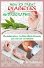 How to Treat Diabetes Using Andrographis: The Alternative No Side Effects Remedy you can use to Treat Diabetes Cover Image