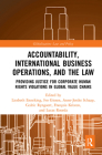 Accountability, International Business Operations and the Law: Providing Justice for Corporate Human Rights Violations in Global Value Chains (Globalization: Law and Policy) Cover Image