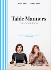 Table Manners: The Cookbook Cover Image