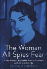 The Woman All Spies Fear: Code Breaker Elizebeth Smith Friedman and Her Hidden Life Cover Image