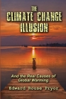 The Climate Change Illusion And the Real Causes of Global Warming Cover Image