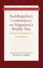 Buddhapalita's Commentary on Nagarjuna's Middle Way: Buddhapalita-Mulamadhyamaka-Vrtti (Treasury of the Buddhist Sciences) Cover Image
