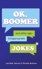 OK, Boomer: And Other Age-(In)appropriate Jokes Cover Image