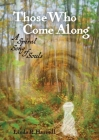 Those Who Come Along: A Spiral Song of Souls Cover Image