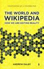 The World and Wikipedia: How We Are Editing Reality Cover Image