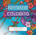 Fantastic Coloring: A Coloring Book of Amazing Places, Creatures, and Collections Cover Image