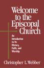 Welcome to the Episcopal Church: An Introduction to Its History, Faith, and Worship Cover Image
