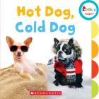 Hot Dog, Cold Dog (Rookie Toddler) Cover Image