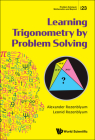 Learning Trigonometry by Problem Solving (Problem Solving in Mathematics and Beyond #23) Cover Image