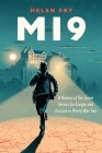 MI9: A History of the Secret Service for Escape and Evasion in World War Two Cover Image