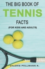 The Big Book of TENNIS Facts: for kids and adults Cover Image