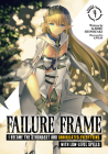 Failure Frame: I Became the Strongest and Annihilated Everything With Low-Level Spells (Light Novel) Vol. 4 Cover Image