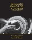Barro en Las Manos Del Alfarero: Second Edition Cover Image