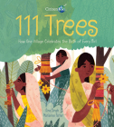111 Trees: How One Village Celebrates the Birth of Every Girl (CitizenKid) Cover Image