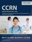 CCRN Review Book 2019-2020: CCRN Exam Prep Study Guide and Practice Test Questions for the Critical Care Nursing Exam Cover Image