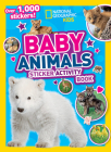 National Geographic Kids Baby Animals Sticker Activity Book (NG Sticker Activity Books) Cover Image