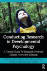 Conducting Research in Developmental Psychology: A Topical Guide for Research Methods Utilized Across the Lifespan Cover Image