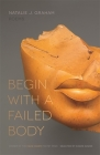 Begin with a Failed Body: Poems (Cave Canem Poetry Prize) Cover Image