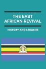 The East African Revival: History And Legacies: East African Countries Cover Image