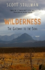 Wilderness, The Gateway To The Soul: Spiritual Enlightenment Through Wilderness Cover Image