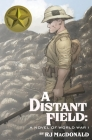A Distant Field: A Novel of World War I Cover Image