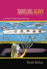 Traveling Heavy: A Memoir in Between Journeys Cover Image