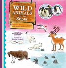 Wild Animals in the Snow. a Picture Book about Animals with Stories and Information Cover Image