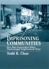 Imprisoning Communities: How Mass Incarceration Makes Disadvantaged Neighborhoods Worse (Studies in Crime and Public Policy) Cover Image