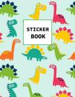 Sticker Book: Dinosaurs Themed Book for Kids Large Size 100 pages Cover Image