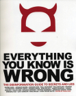 Everything You Know Is Wrong: This Disinformation Guide to Secrets & Lies (Disinformation Guides) Cover Image