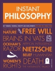 Instant Philosophy: Key Discoveries, Developments, Movements and Concepts Cover Image