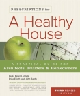 Prescriptions for a Healthy House, 3rd Edition: A Practical Guide for Architects, Builders & Home Owners Cover Image