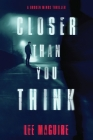 Closer Than You Think Cover Image