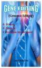 Gene Editing (genomic editing): Science, Ethics & Evolution Advancement Cover Image