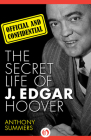 Official and Confidential: The Secret Life of J. Edgar Hoover Cover Image