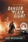Danger in Plain Sight: A Callie James Thriller Cover Image