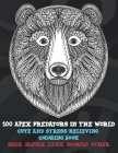 100 Apex Predators In The World - Cute and Stress Relieving Coloring Book - Bear, Jaguar, Lynx, Scorpio, other Cover Image