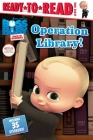Operation Library!: Ready-to-Read Level 1 (The Boss Baby TV) Cover Image