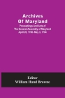 Archives Of Maryland; Proceedings And Acts Of The General Assembly Of Maryland April 26, 1700- May 3, 1704 Cover Image