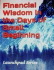 Financial Wisdom in the Days of Small Beginning: Launchpad Series Cover Image