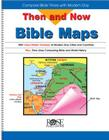 Then and Now Bible Maps: Compare Bible Times with Modern Day (Then & Now Bible Maps at Your Fingertips) Cover Image