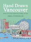Hand Drawn Vancouver: Sketches of the City's Neighbourhoods, Buildings, and People Cover Image