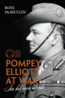 Pompey Elliott at War: In His Own Words Cover Image