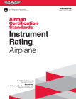 Instrument Rating Airman Certification Standards - Airplane: Faa-S-Acs-8b, for Airplane Single- And Multi-Engine Land and Sea Cover Image