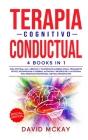 Terapia Cognitivo Conductual: TRASTORNO DE ANSIEDAD SOCIAL, PENSAMIENTO CRITICO, RECONFIGURAR SU CEREBRO, AUTOAYUDA Y REFUERZO DE LA AUTOESTIMA PARA Cover Image