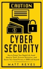 Cyber Security: How to Protect Your Digital Life, Avoid Identity Theft, Prevent Extortion, and Secure Your Social Privacy in 2020 and Cover Image