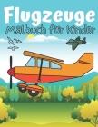 Flugzeuge Malbuch für Kinder: ab 2 Jahren mit über 30 Motiven - Kinderbuch für Mädchen & Jungen Cover Image